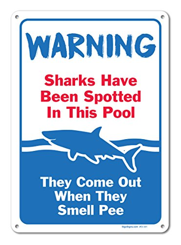 Pool Signs - Sharks Have Been Spotted in This Pool Sign - Pool Rules - Large 10 X 14 Aluminum, For Indoor or Outdoor Use - By SIGO SIGNS (Aluminum Sign Rules)