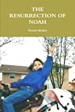 The Resurrection of Noah, Youssef Khalim, 0978779819