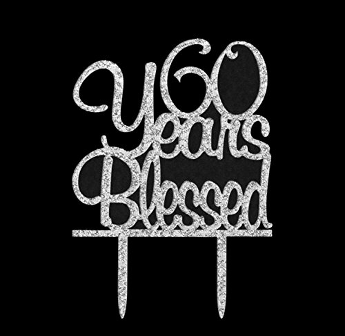 60 Years Blessed Cake Topper- 60th Birthday/Anniversary Party Decorations (Silver)