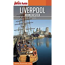 LIVERPOOL / MANCHESTER 2018/2019 Petit Futé (City Guide) (French Edition)