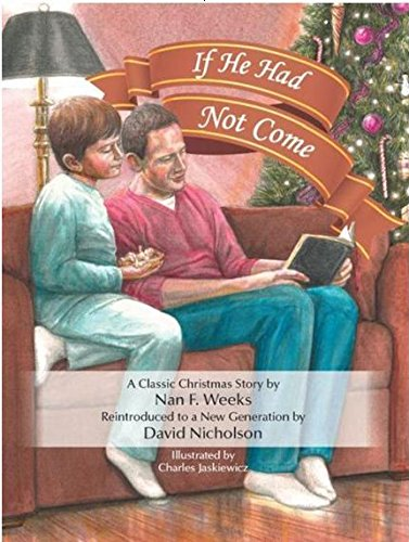 If He Had Not Come: An Updated Version of Nan Weeks' Classic Story