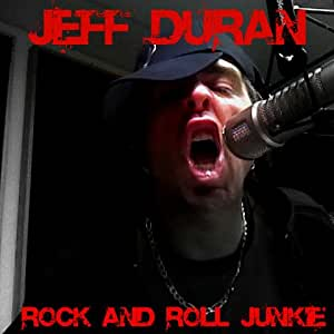 Jeff Duran: Rock and Roll Junkie