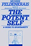 The Potent Self, Moshe Feldenkrais, 0062503200