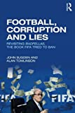 img - for Football, Corruption and Lies: Revisiting 'Badfellas', the book FIFA tried to ban book / textbook / text book