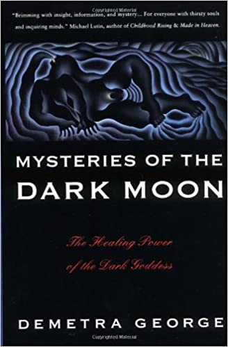 Mysteries of the Dark Moon: The Healing Power of the Dark Goddess ...