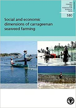 Book Social and Economic Dimensions of Carrageenan Seaweed Farming (FAO Fisheries and Aquaculture Technical Paper)