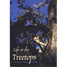 Life in the Treetops: Adventures of a Woman in Field Biology