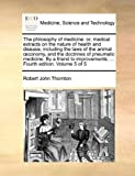 The Philosophy of Medicine, Robert John Thornton, 1170034500