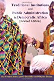 Traditional Institutions and Public Administration in Democratic Africa, Okyere Bonna and Kwame Badu Antwi-Boasiako, 1492302031