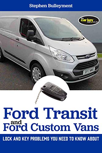 Ford Transit and Ford Custom Vans: Lock and Key Problems You Need to Know about