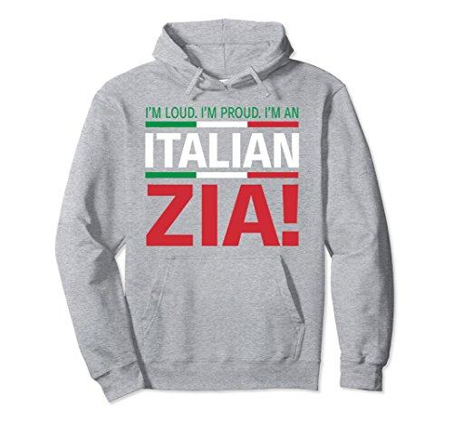 Unisex I'm Loud, I'm Proud, I'm an Italian Zia Hoodie Large Heather - Zia I Love