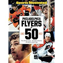 Sports Illustrated Philadelphia Flyers at 50: The All-Time Team - The Bitter Rivalries - The Back-to-Back Cups