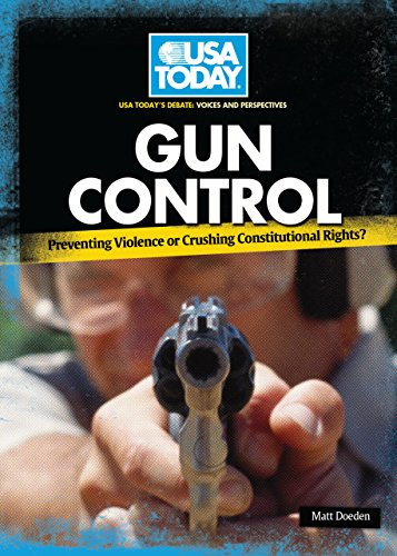 Gun Control: Preventing Violence or Crushing Constitutional Rights? (USA TODAY's Debate: Voices and Perspectives)
