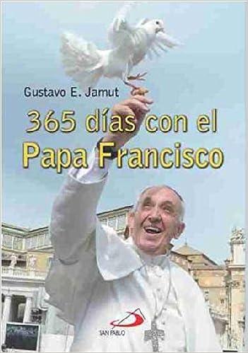Amazon.com: 365 Días Con El Papa Francisco (9789870903291 ...
