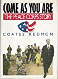 img - for Come As You Are: The Peace Corps Story book / textbook / text book