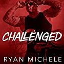 Challenged: Vipers Creed MC Series, Book 1 Audiobook by Ryan Michele Narrated by Mason Lloyd, Kendall Taylor