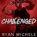 Challenged: Vipers Creed MC Series, Book 1 Hörbuch von Ryan Michele Gesprochen von: Mason Lloyd, Kendall Taylor