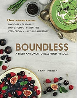 Boundless a fresh approach to real food freedom kindle edition by boundless a fresh approach to real food freedom by turner chef ryan forumfinder Image collections