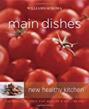 Williams-Sonoma New Healthy Kitchen: Main Dishes, Georgeanne Brennan, 0743278593