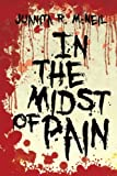 In the Midst of Pain, Juanita R. McNeil, 1479730688