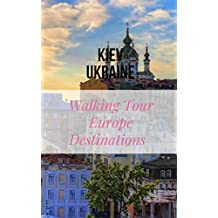 Walking Tour - Europe Destinations - Kiev, Ukraine (Kiev Ukraine 2) (German Edition)