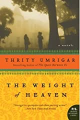 The Weight of Heaven: A Novel by Thrity Umrigar (2010-04-01) Paperback