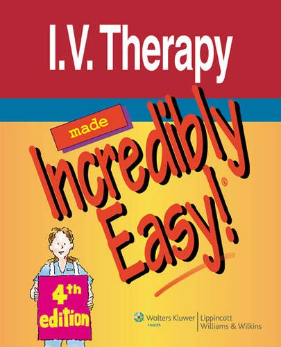 - I.V. Therapy Made Incredibly Easy! (Incredibly Easy! Series®)