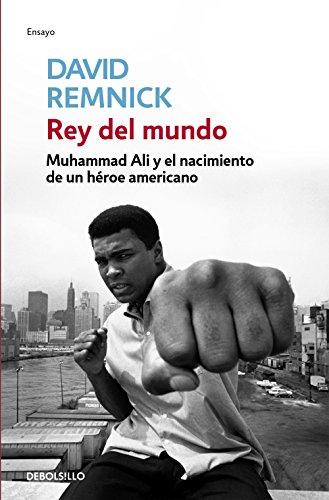 Download PDF Rey del mundo - Muhammad Ali y el nacimiento de un héroe americano