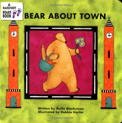 Bear About Town (A Barefoot Board Book) (Barefoot Bear)