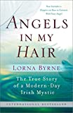 img - for Angels in My Hair: The True Story of a Modern-Day Irish Mystic book / textbook / text book