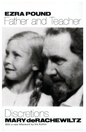 Ezra Pound, Father and Teacher: Discretions by Brand: New Directions