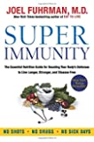Super Immunity: The Essential Nutrition Guide for Boosting Your Body's Defenses to Live Longer, Stronger, and Disease…