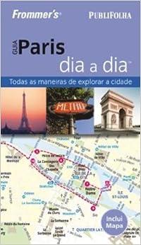 Book Guia Paris Dia A Dia. Todas As Maneiras De Explorar A Cidade