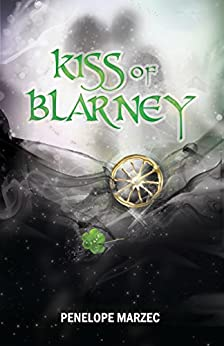 Kiss of Blarney by [Marzec, Penelope]