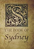 img - for The Book of Sydney: Personalized name monogramed letter S journal notebook in antique distressed style. Great gift for writers, creative literary & lovers of arts and crafts style calligraphy. book / textbook / text book