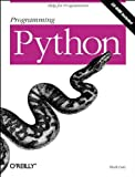 Programming Python : Object-Oriented Scripting, Lutz, Mark, 1565921976