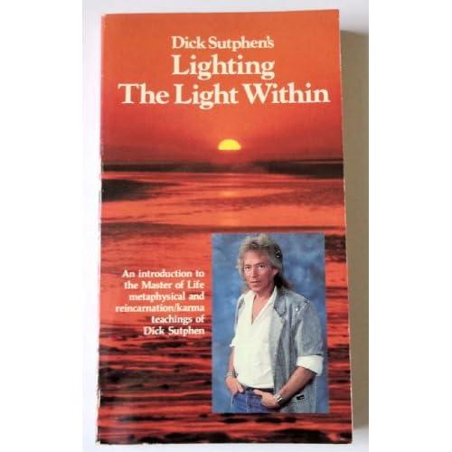 Dick Sutphen's Lighting the Light Within Dick Sutphen