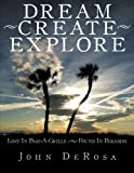 Dream - Create - Explore, John Derosa, 1491822805