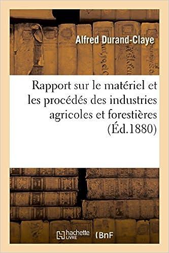 Téléchargement gratuit d'un ebook informatique en pdf Rapport sur le matériel et les procédés des industries agricoles et forestières PDF