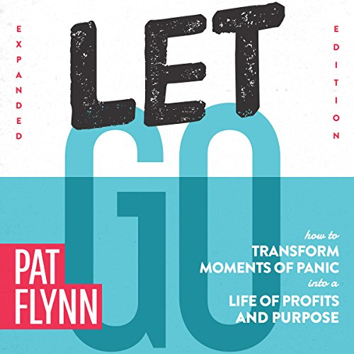 [Ebook] Let Go: How to Transform Moments of Panic into a Life of Profits and Purpose: Expanded Edition T.X.T