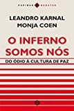 O Inferno Somos Nos. Do Odio a Cultura de Paz (Em Portugues do Brasil)