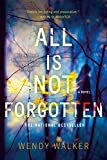 Download All Is Not Forgotten: A Novel in PDF ePUB Free Online