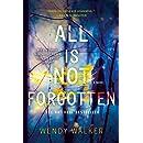 All Is Not Forgotten: A Novel
