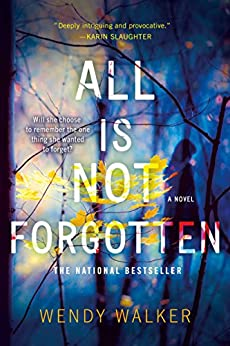 All Is Not Forgotten: A Novel by [Walker, Wendy]