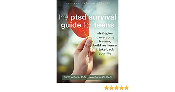 Amazon.com: The PTSD Survival Guide For Teens: Strategies To Overcome  Trauma, Build Resilience, And Take Back Your Life (The Instant Help  Solutions Series) ...