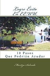 Logre Éxito En EE.UU.: 10 Pasos Que Podrían Ayudar (Spanish Edition)