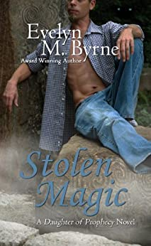 Stolen Magic (Daughter of Prophecy Book 2) by [Byrne, Evelyn M.]