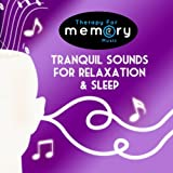 Therapy for Memory: Tranquil Sounds for Sleep