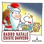 Babbo Natale esiste davvero | Paola Ergi