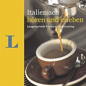 Italienisch hören und erleben (Langenscheidt Premium-Audiotraining) Hörbuch